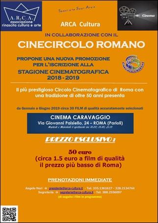 """ARCA CULTURA  con il CINECIRCOLO ROMANO propone una nuova promozione per l'iscrizione alla """"STAGIONE CINEMATOGRAFICA 2018-2019"""""""